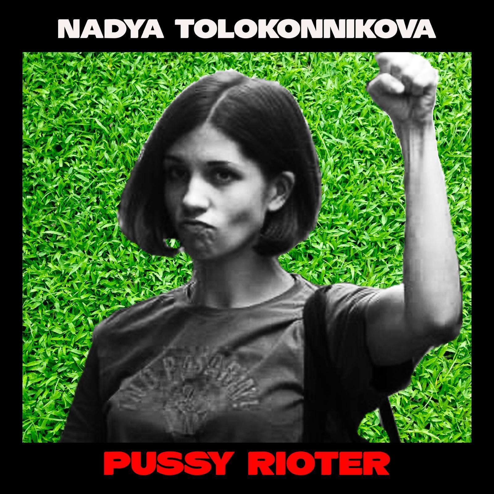 Nadya Tolokonnikova, Pussy Rioter